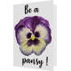 Felicitare: Be a pansy