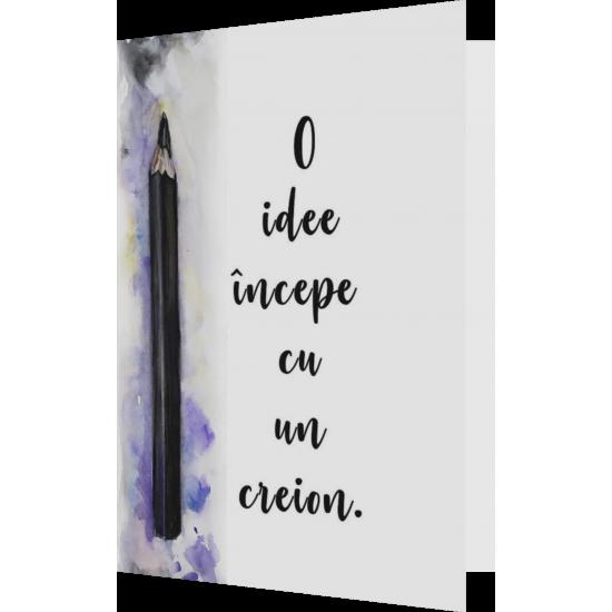 Felicitare:  O idee Începe cu un creion