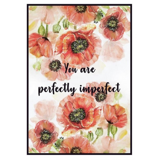 Felicitare:  You are perfectly imperfect